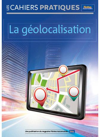 CAHIER PRATIQUE La géolocalisation