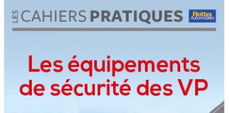 CAHIER PRATIQUE - LES ÉQUIPEMENTS DE SÉCURITÉ DES VP